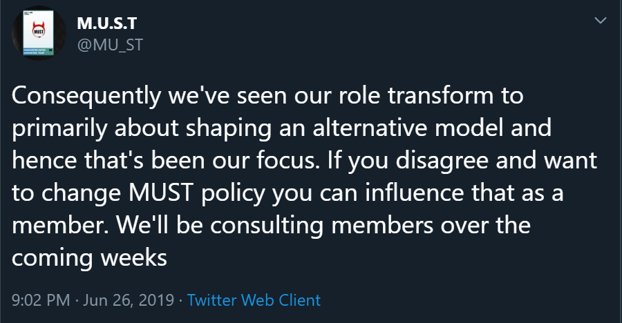 Consequently we've seen our role transform to primarily about shaping an alternative model and hence that's been our focus. If you disagree and want to change MUST policy you can influence that as a member. We'll be consulting members over the coming weeks